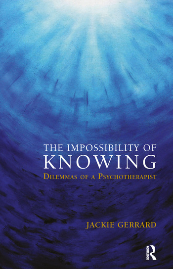 The Impossibility of Knowing Dilemmas of a Psychotherapist book cover