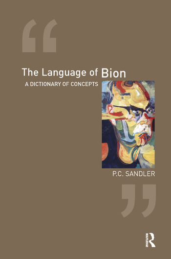 The Language of Bion A Dictionary of Concepts book cover