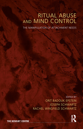 Ritual Abuse and Mind Control The Manipulation of Attachment Needs book cover