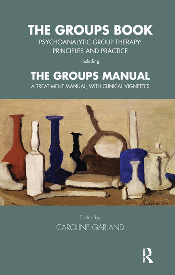 The Groups Book Psychoanalytic Group Therapy: Principles and Practice book cover