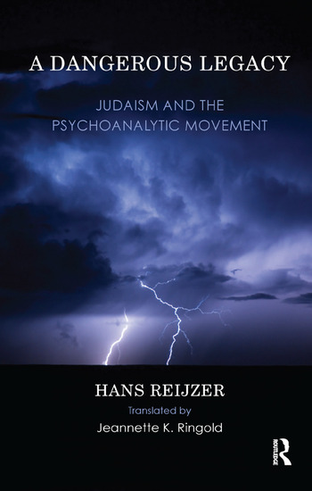 A Dangerous Legacy Judaism and the Psychoanalytic Movement book cover