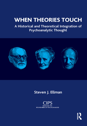 When Theories Touch A Historical and Theoretical Integration of Psychoanalytic Thought book cover