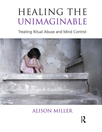 Healing the Unimaginable Treating Ritual Abuse and Mind Control book cover