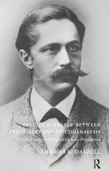 Freud's Schreber Between Psychiatry and Psychoanalysis On Subjective Disposition to Psychosis book cover