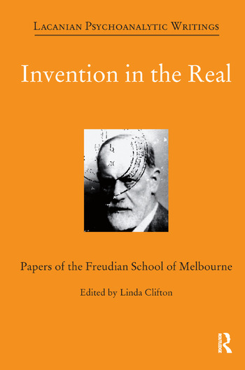 Invention in the Real Papers of the Freudian School of Melbourne book cover