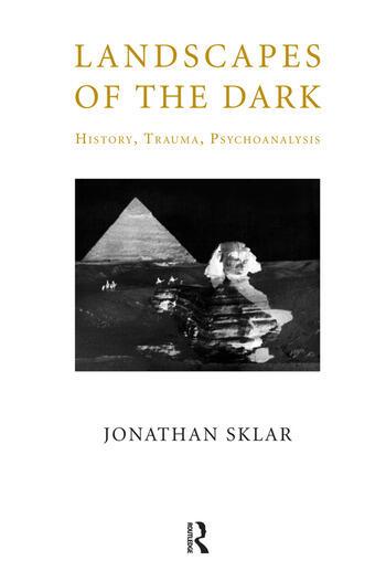 Landscapes of the Dark History, Trauma, Psychoanalysis book cover