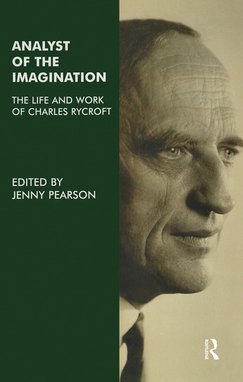 Analyst of the Imagination The Life and Work of Charles Rycroft book cover