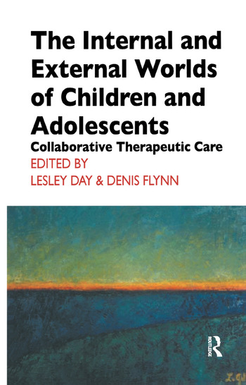 The Internal and External Worlds of Children and Adolescents Collaborative Therapeutic Care book cover