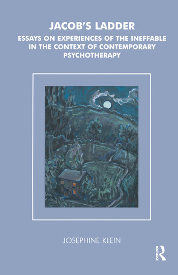 Jacob's Ladder Essays on Experiences of the Ineffable in the Context of Contemporary Psychotherapy book cover