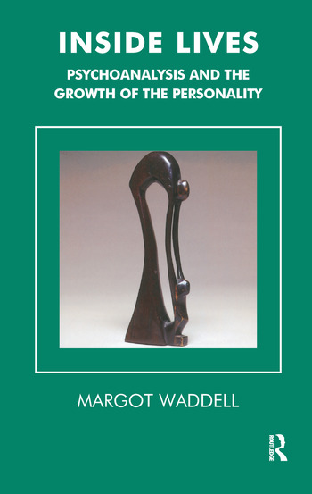 Inside Lives Psychoanalysis and the Growth of the Personality book cover