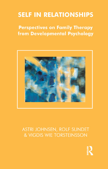 Self in Relationships Perspectives on Family Therapy from Developmental Psychology book cover