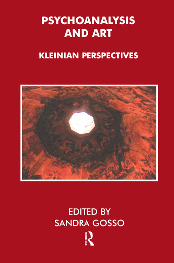 Psychoanalysis and Art Kleinian Perspectives book cover