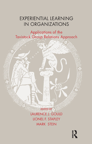 Experiential Learning in Organizations Applications of the Tavistock Group Relations Approach book cover