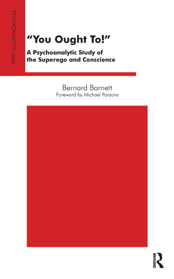 You Ought To! A Psychoanalytic Study of the Superego and Conscience book cover