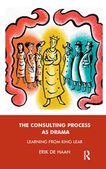 The Consulting Process as Drama Learning from King Lear book cover