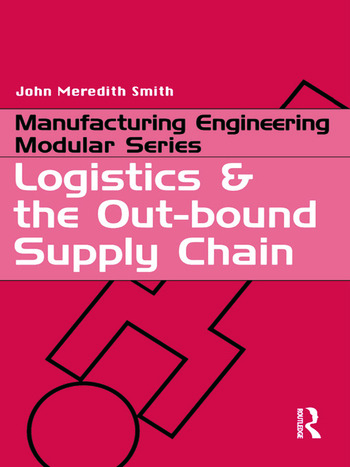 Logistics and the Out-bound Supply Chain book cover