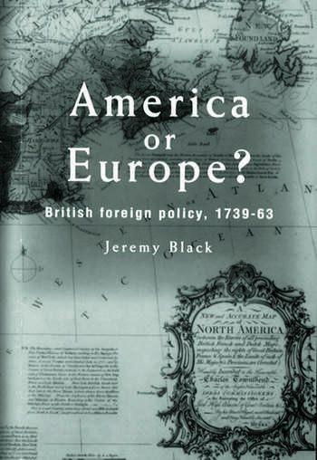 America Or Europe? British Foreign Policy, 1739-63 book cover