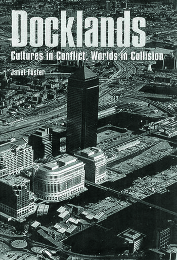 Docklands Urban Change And Conflict In A Community In Transition book cover