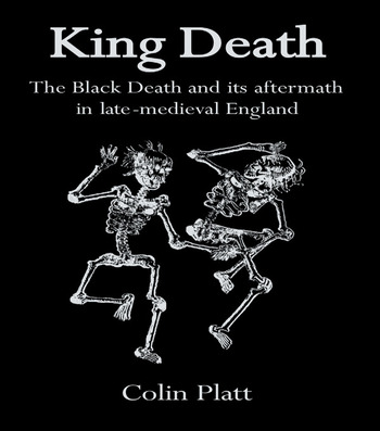 King Death The Black Death And Its Aftermath In Late-Medieval England book cover