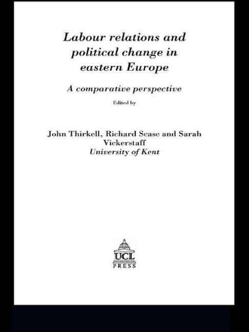 Labour Relations In Eastern Europe A Comparative Perspective book cover