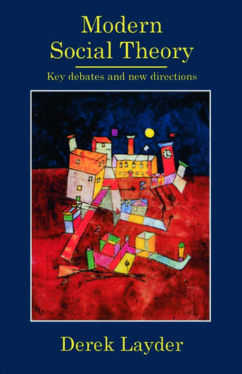 Modern Social Theory Key Debates And New Directions book cover