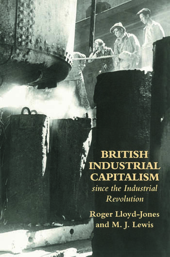 British Industrial Capitalism Since The Industrial Revolution book cover