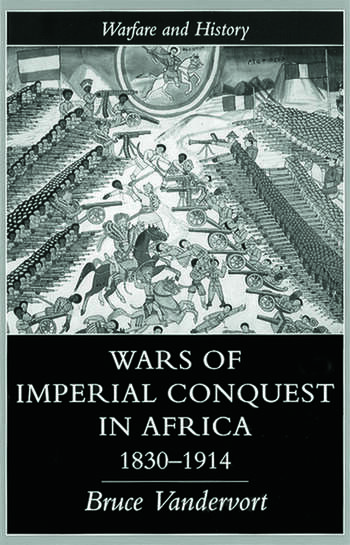 Wars Of Imperial Conquest In Africa, 1830-1914 book cover