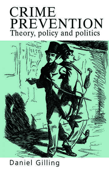 Crime Prevention Theory, Policy And Practice book cover
