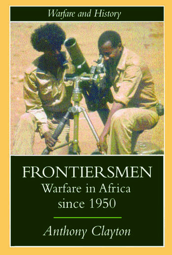 Frontiersmen Warfare In Africa Since 1950 book cover