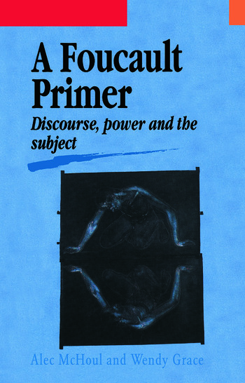 A Foucault Primer Discourse, Power And The Subject book cover