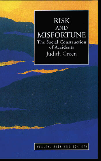 Risk And Misfortune The Social Construction Of Accidents book cover