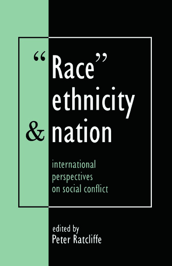 Race, Ethnicity And Nation International Perspectives On Social Conflict book cover