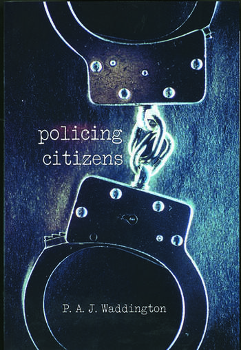 Policing Citizens Police, Power and the State book cover