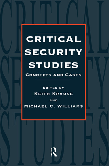 Critical Security Studies Concepts And Strategies book cover