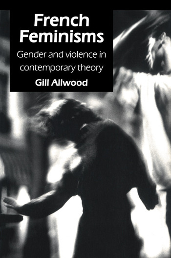French Feminisms Gender And Violence In Contemporary Theory book cover