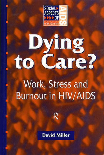 Dying to Care Work, Stress and Burnout in HIV/AIDS Professionals book cover