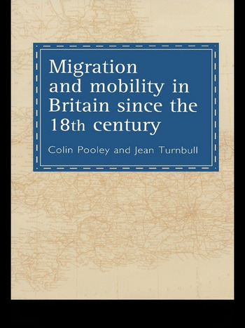 Migration And Mobility In Britain Since The Eighteenth Century book cover