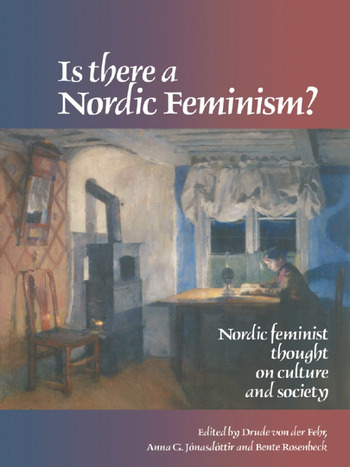 Is There A Nordic Feminism? Nordic Feminist Thought On Culture And Society book cover