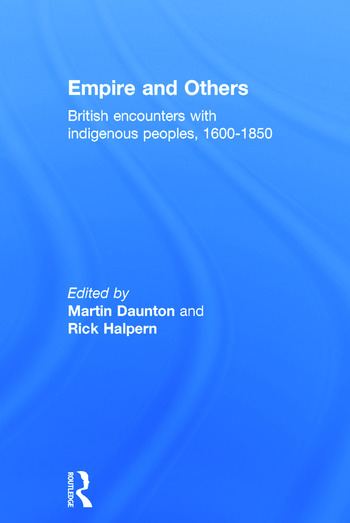 Empire And Others British Encounters With Indigenous Peoples 1600-1850 book cover