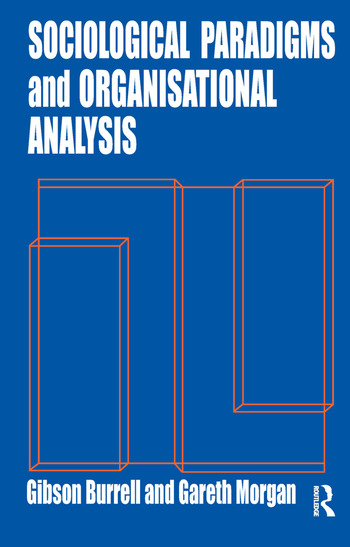 Sociological Paradigms and Organisational Analysis Elements of the Sociology of Corporate Life book cover