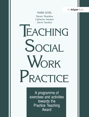 Teaching Social Work Practice A Programme of Exercises and Activities Towards the Practice Teaching Award book cover