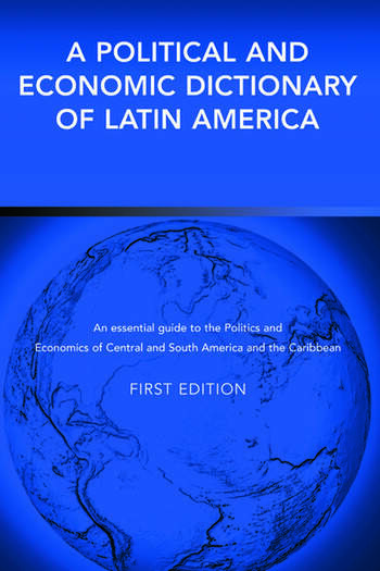 A Political and Economic Dictionary of Latin America book cover