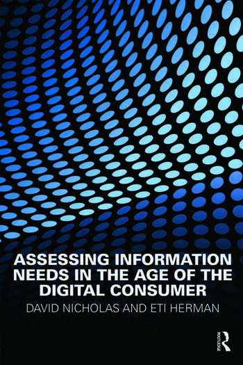 Assessing Information Needs in the Age of the Digital Consumer book cover