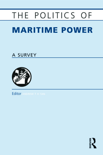 The Politics of Maritime Power A Survey book cover