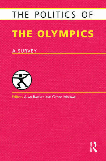 The Politics of the Olympics A Survey book cover
