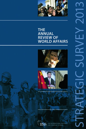 Strategic Survey 2013 The Annual Review of World Affairs book cover