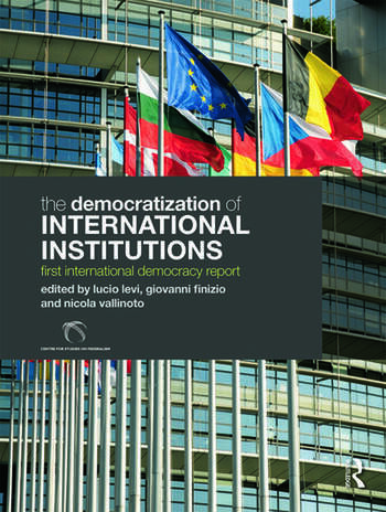 The Democratization of International Institutions First International Democracy Report book cover