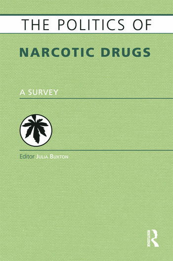 The Politics of Narcotic Drugs A Survey book cover