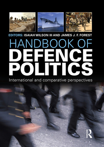 Handbook of Defence Politics International and Comparative Perspectives book cover