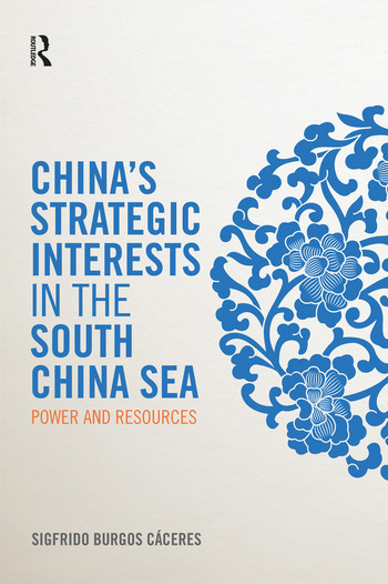 China's Strategic Interests in the South China Sea Power and Resources book cover